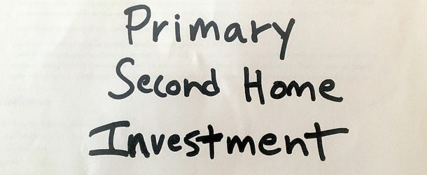 Primary Residence vs. Second Home vs. Investment